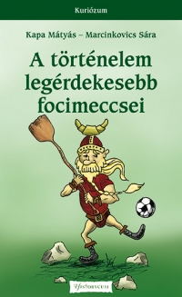A történelem legérdekesebb focimeccsei - Új kiadás