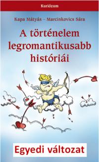A történelem legromantikusabb históriái - egyedi változatban